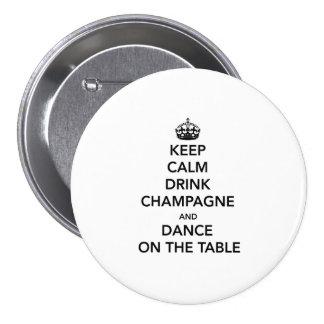 Maintenez calme et boisson Champagne et dansez sur Badges Avec Agrafe