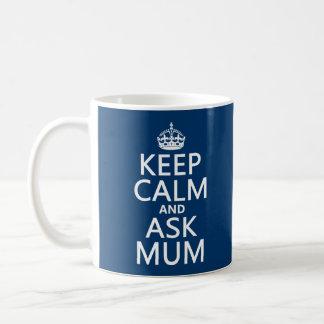 Maintenez calme et demandez à la maman - toutes le mug blanc