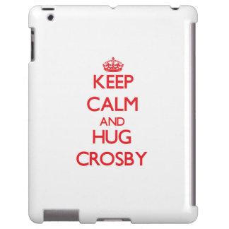Maintenez calme et étreinte Crosby