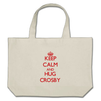 Maintenez calme et étreinte Crosby Sac