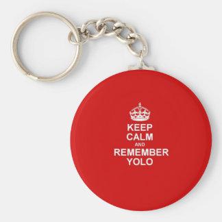 Maintenez calme et rappelez-vous YOLO Porte-clé Rond