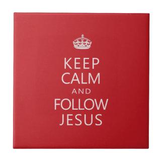Maintenez calme et suivez Jésus Petit Carreau Carré