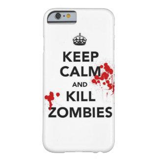 maintenez cas calme et de mise à mort de zombis de coque iPhone 6 barely there