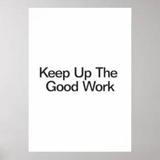 Maintenez le bon travail posters