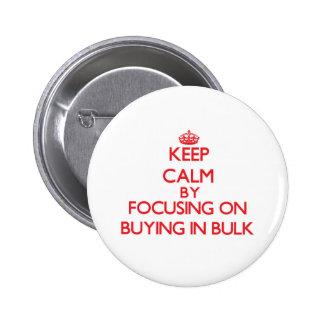 Maintenez le calme en se concentrant sur acheter badge avec épingle
