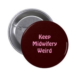 Maintenez l'obstétrique étrange badges