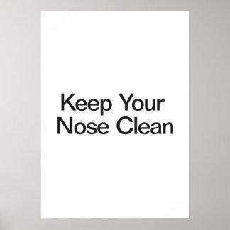 Maintenez votre nez propre affiche