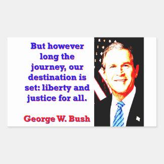 Mais cependant longtemps le voyage - G W Bush Sticker Rectangulaire