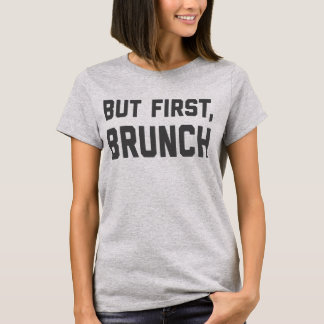Mais d'abord, T-shirt de brunch