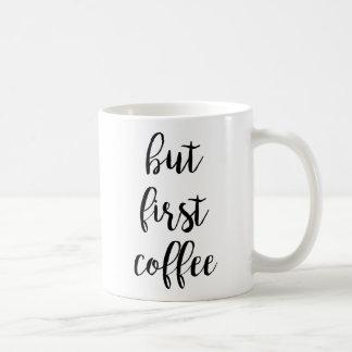 Mais première tasse de café