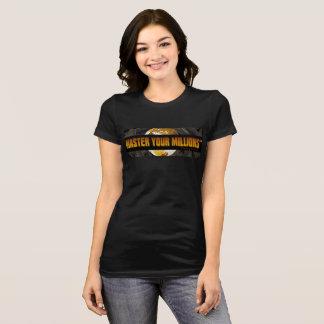 Maîtrisez Bella de vos femmes des millions T-shirt