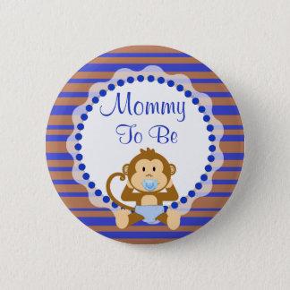 Maman à être bouton bleu et de Brown de singe de Badges