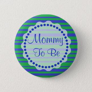 Maman à être bouton bleu et vert de baby shower badges