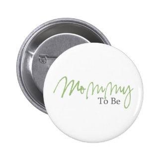 Maman à être (manuscrit vert) pin's