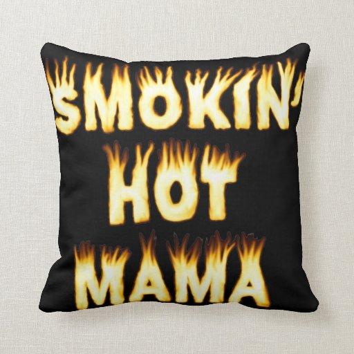 Maman chaude de Smokin Oreillers