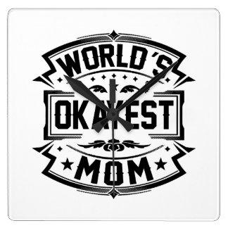 Maman d'Okayest du monde Horloge Carrée