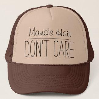 Maman Hair ne s'inquiètent pas le casquette de