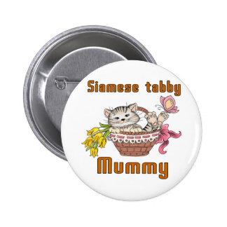 Maman siamoise de chat tigré pin's