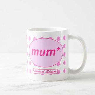 Maman : Tasse d'Edition spéciale