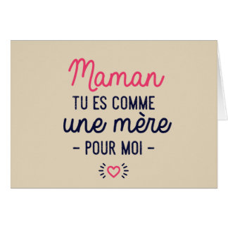 Maman, tu es comme une mère pour moi