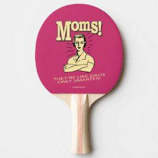 Mamans : Comme des papas, seulement plus futés Raquette Tennis De Table