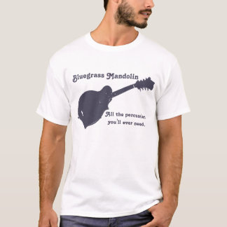 Mandoline de Bluegrass - toute la percussion que T-shirt