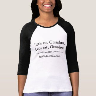 Mangeons la grand-maman que les virgules sauvent t-shirt