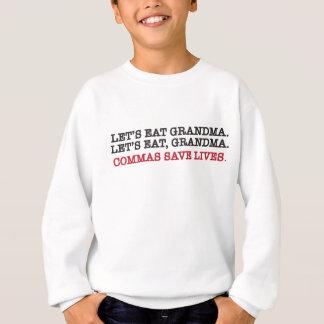 Mangeons le gramdma. les virgules sauvent les vies sweatshirt