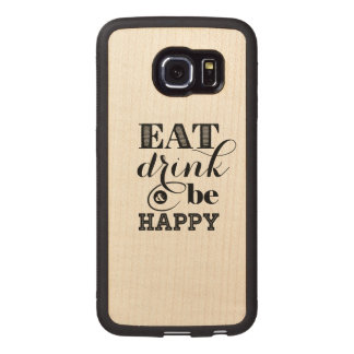 Mangez, boisson et soyez heureux coque de téléphone en bois