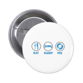 Mangez, dormez, mélangez encore - la plate-forme d badge avec épingle