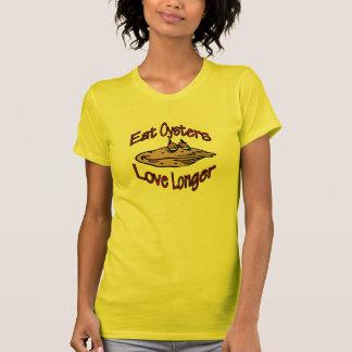 Mangez l'amour d'huîtres plus longtemps t-shirt