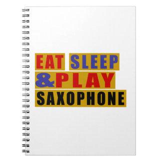 Mangez le SAXOPHONE de sommeil et de jeu Carnet À Spirale
