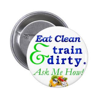 Mangez propre et le train sales. Demandez-moi Badge