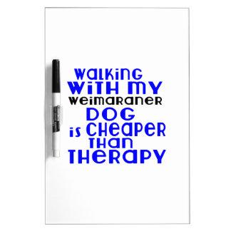 Marche avec mes conceptions de chien de Weimaraner Tableaux Effaçables À Sec