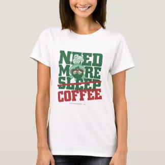 MARVIN le MARTIAN™ - ayez besoin de plus de café T-shirt