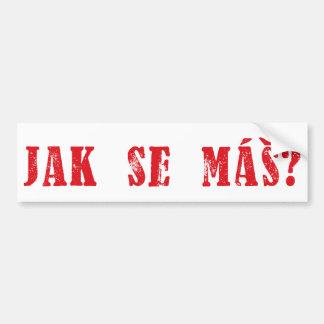 Máš de Se de Jak ?  Salutation tchèque - MAS de Se Autocollant De Voiture