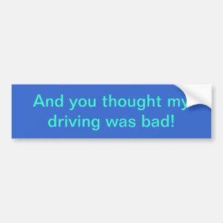 Mauvais conducteur autocollant pour voiture