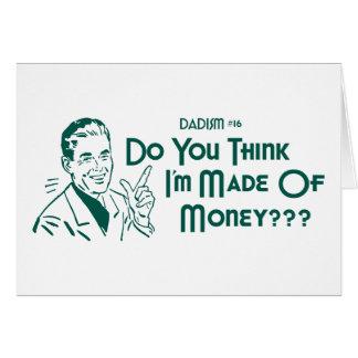 Me pensez-vous suis-vous faits de argent ? (Dadism Carte De Vœux
