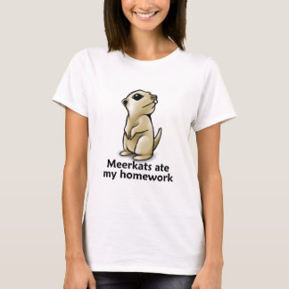 Meerkats a mangé mon travail t-shirt