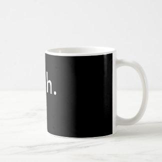 meh. tasse
