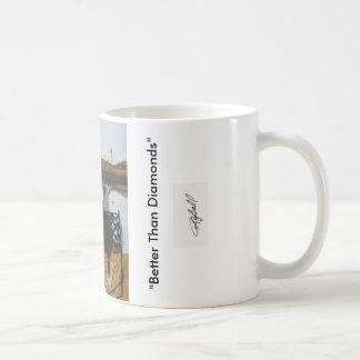 """""""Meilleur tasse de café que diamants"""""""