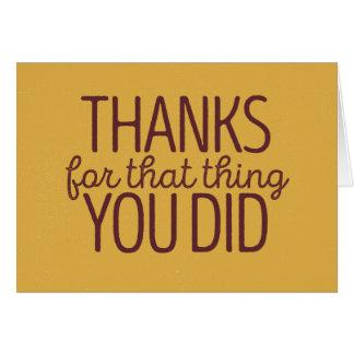 Merci pour cette chose vous avez fait cartes de vœux