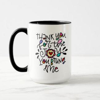 Merci pour la joie vous m'amenez mug
