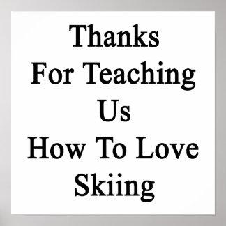 Merci pour nous enseignant comment aimer skier poster