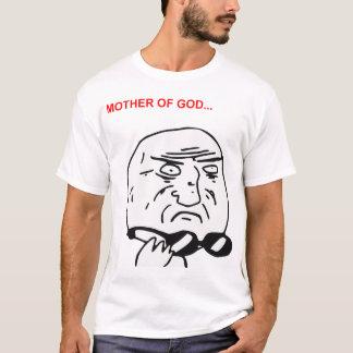 Mère de visage Meme comique de rage de Dieu T-shirt
