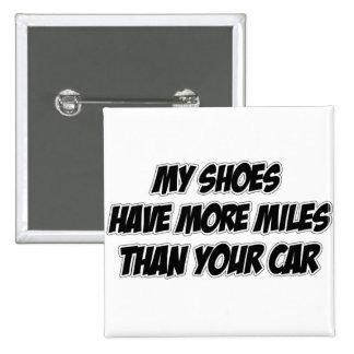 Mes chaussures ont plus de milles que votre voitur badges