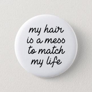 Mes cheveux sont un désordre pour assortir ma vie badges