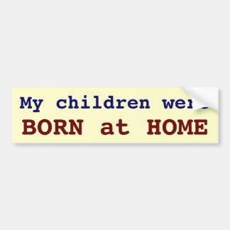 Mes enfants étaient NÉS à la maison Adhésifs Pour Voiture