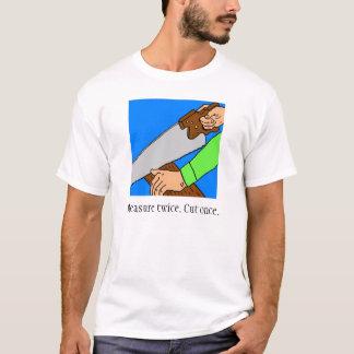 Mesure deux fois. Coupez une fois. T-shirt