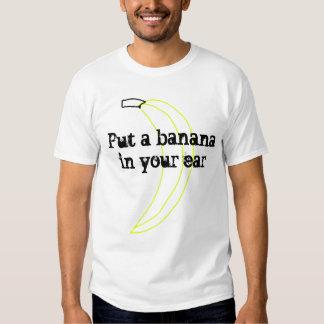 Mettez une banane dans votre oreille t-shirt